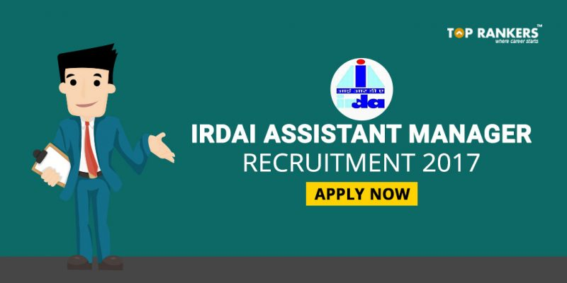 IRDAI Assistant Manager Recruitment 2017