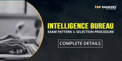 Intelligence Bureau Exam Pattern & Selection Procedure