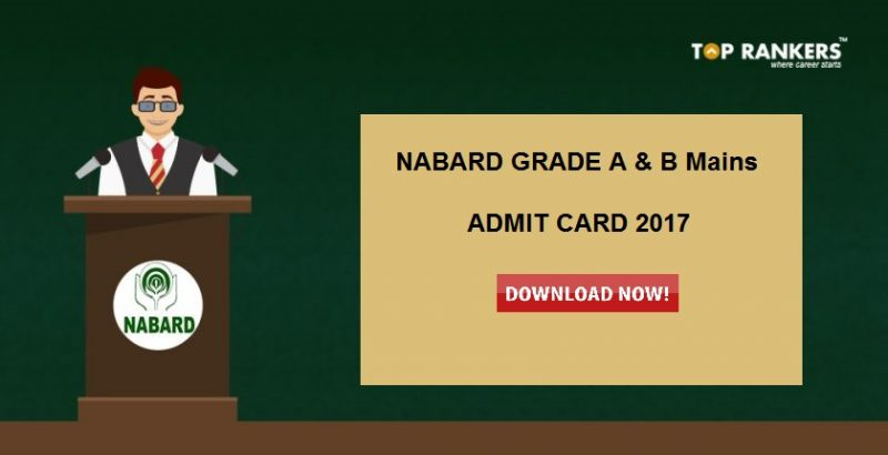 NABARD Grade A and B Mains Admit Card 2017