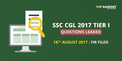 SSC CGL 2017 Questions Leaked – Questions Paper leaked for 16th August Slot 3, FIR filed by Sify