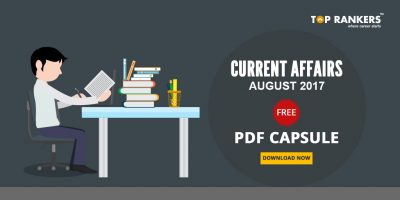 Current Affairs August 2017 FREE PDF Capsule – Download Here