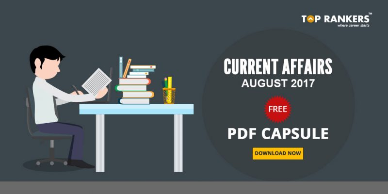 Current Affairs August 2017 FREE PDF Capsule