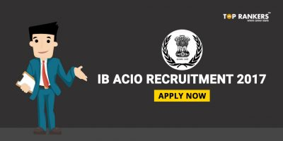 IB ACIO Recruitment 2017 – Complete Details – Last Date: Apply now