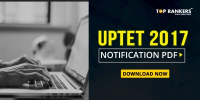 UPTET Notification 2017 PDF Download- Check & Download Now