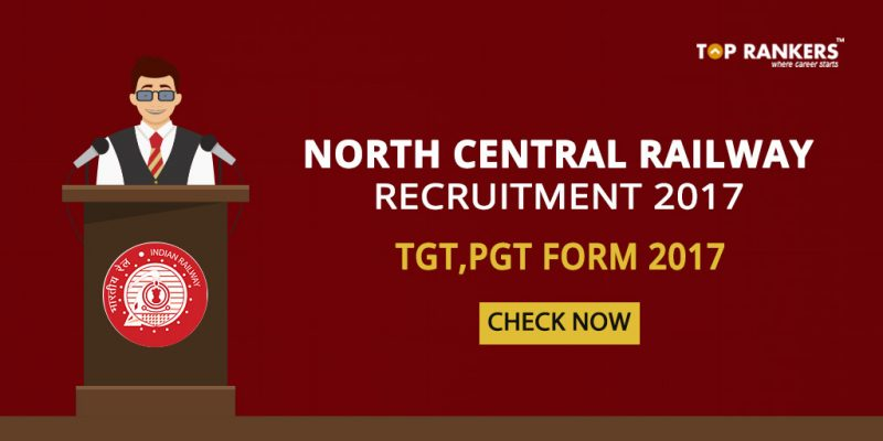 North Central Railway TGT, PGT Form 2017
