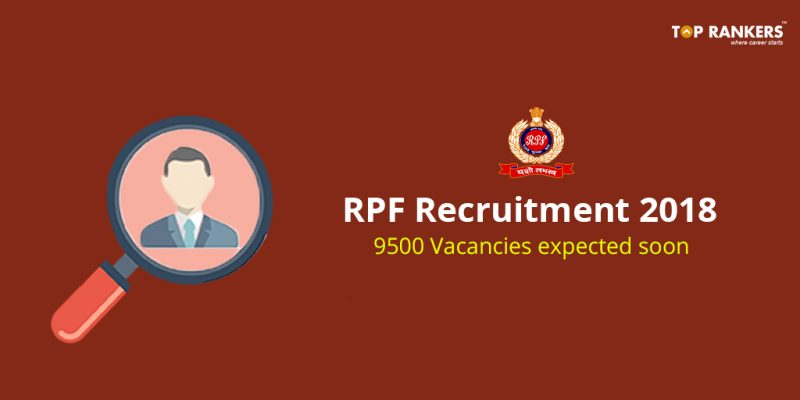 RPF Recruitment 2018 - 9500 Vacancies expected soon