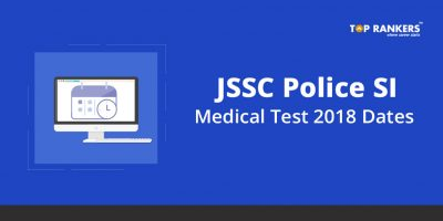 JSSC Police SI Medical Test 2018 Dates
