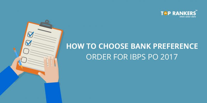 How to Choose Bank Preference Order for IBPS PO 2017