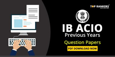 IB ACIO Previous Years Question Papers PDF Download: Download Now