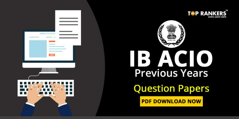 IB ACIO Previous Years Question Papers PDF Download