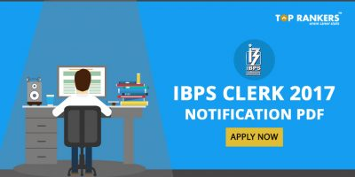 IBPS Clerk 2017 Notification PDF Download: Last Date to Apply