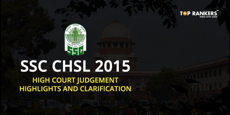 SSC CHSL 2015 High Court Judgement Highlights and Clarification