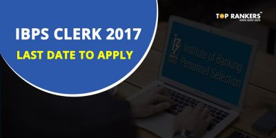 IBPS Clerk 2017 Last Date to Apply