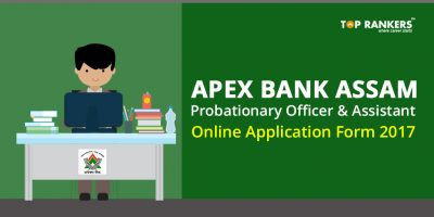 Apex Bank Assam Probationary Officer & Assistant Online Form 2017