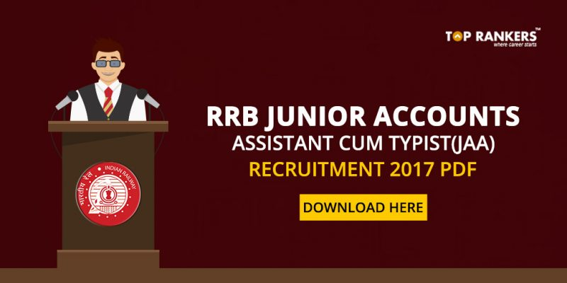 RRB Junior Accounts Asst Cum Typist (JAA) Recruitment 2017 PDF Download