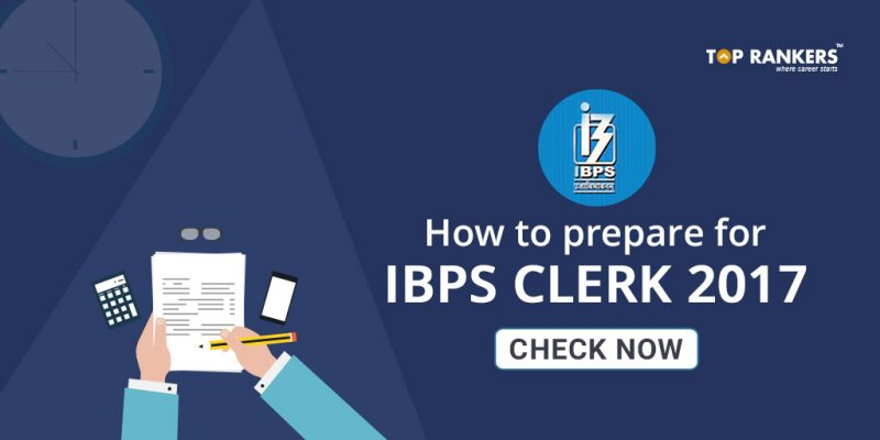 IBPS Clerk 2017 Exam Preparation Tips