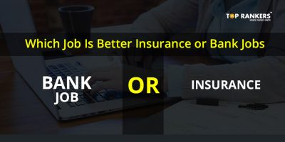 Bank or Insurance Which Job is better- Get Pros and Cons Here