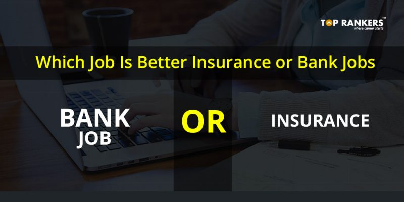 Bank or Insurance Which Job is better