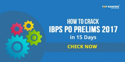 How to crack IBPS PO Prelims 2017 in 15 Days Study Plan