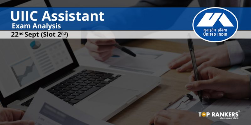 UIIC Assistant Prelims Exam Analysis 2017 22nd September Slot 2