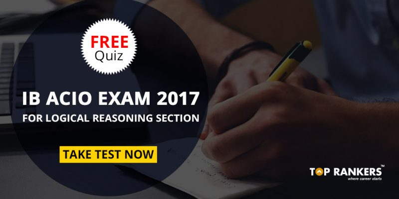 FREE Quiz for IB ACIO Exam 2017 Logical Reasoning