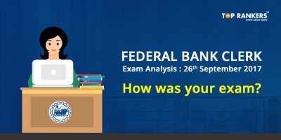 Federal Bank Clerk Exam Analysis 26th September 2017- How was your Exam?