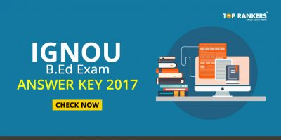 IGNOU BEd Entrance Exam Answer Key 2017- Check Now