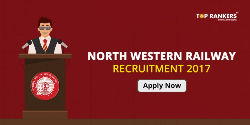 North Western Railway Recruitment 2017 PDF Download- Apply for 307 Vacancies