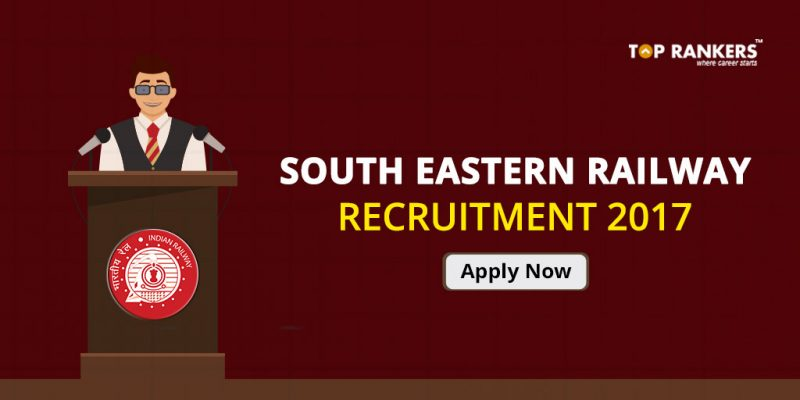South Eastern Railway Recruitment 2017.