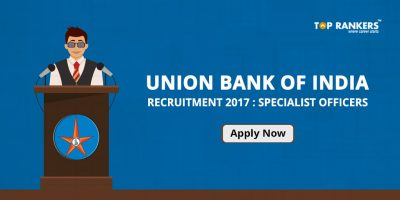 Union Bank of India Specialist Officers Recruitment 2017