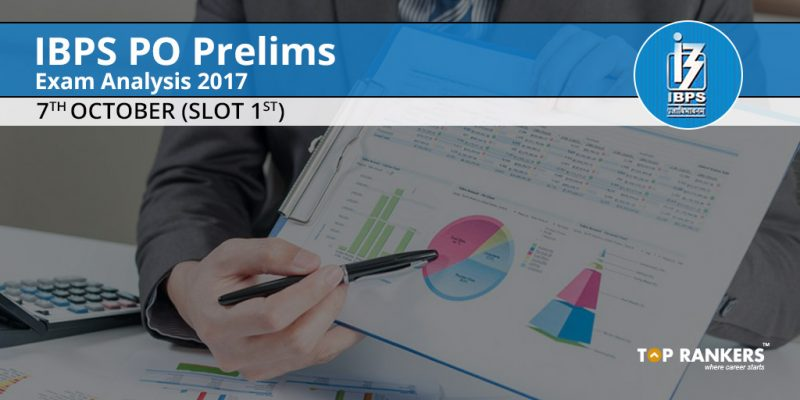 IBPS PO Prelims Exam Analysis 7th October 2017 Slot 1