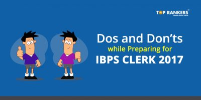 Dos and Don'ts while Preparing for IBPS Clerk 2017