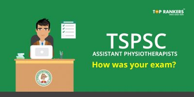 TSPSC Assistant Physiotherapists – How was your Exam?