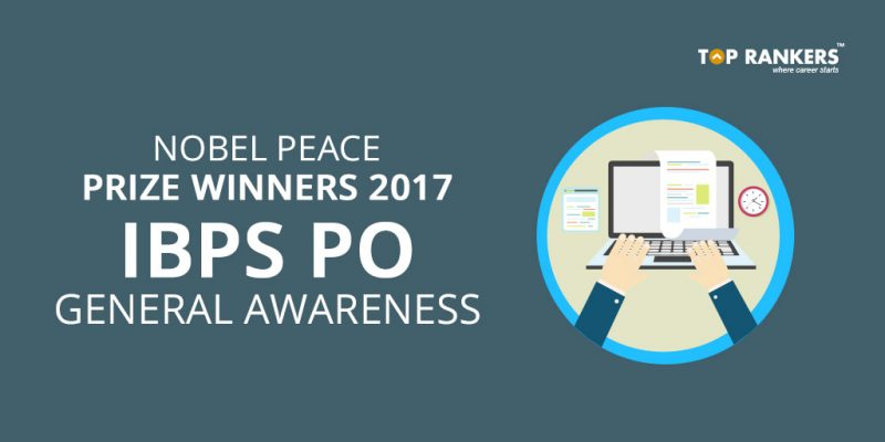 Nobel-Peace-Prize-winners-2017-IBPS-PO-General-Awareness