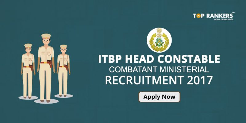 Itbp Head Constable Online Form 2017: ITBP Head Constable Combatant Ministerial Recruitment 2017