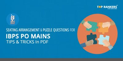 Seating Arrangement & Puzzle Questions For IBPS PO Mains: Tips & Tricks In PDF