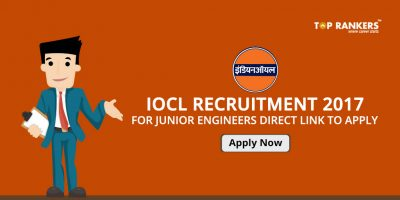 IOCL Recruitment 2017 for Junior Engineers – Direct Link to Apply