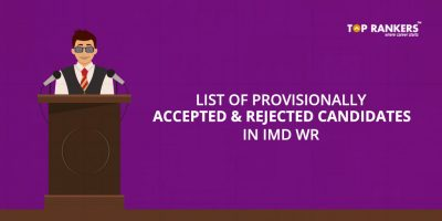 List of Provisionally Accepted and Rejected candidates in IMD WR