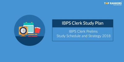 IBPS Clerk Study Plan 2018 for Prelims | Check Study Schedule and Strategy
