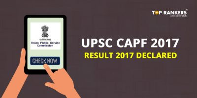UPSC CAPF AC Result 2017 Declared- Check Here