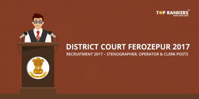 District Court Ferozepur Recruitment 2017 – Stenographer, Operator & Clerk Posts