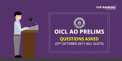 OICL AO Prelims Questions Asked 22nd October 2017 (All Slots)