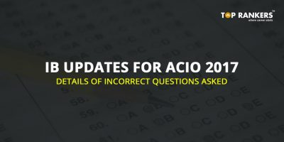 IB Updates for ACIO 2017 – Details of Incorrect Questions Asked and Official Notice