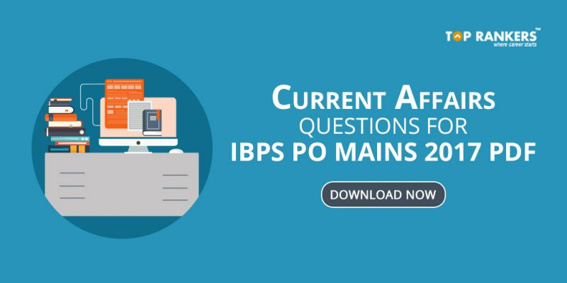 Current Affairs Questions For IBPS PO Mains 2017 PDF