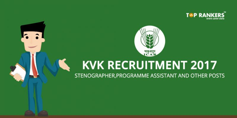 KVK Recruitment 2017 - Programme Assistant, Stenographer and other posts