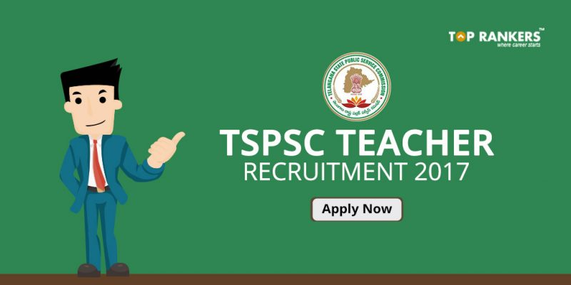 TSPSC Teacher Recruitment 2017