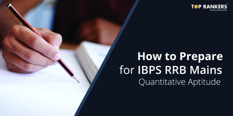 How to Prepare for IBPS RRB Mains Quantitative Aptitude