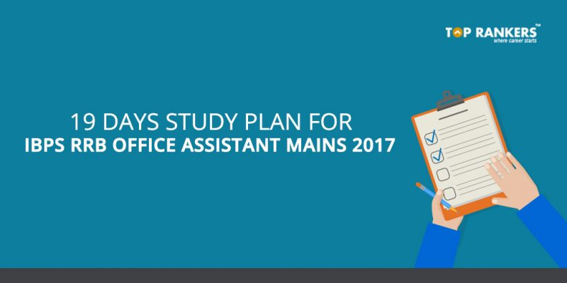 19 Days Study Plan for IBPS RRB Office Assistant Mains 2017