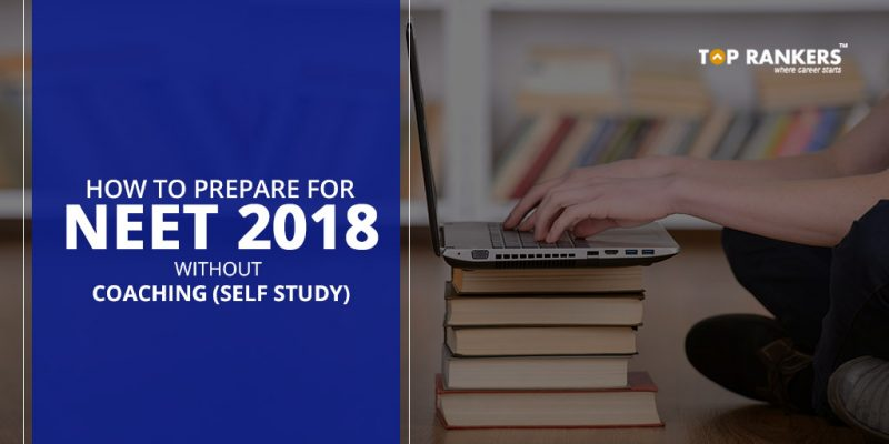 How to Prepare for NEET 2018 without Coaching (Self Study)
