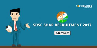 SDSC SHAR Recruitment 2017 – Apply Here for 30 Vacancies